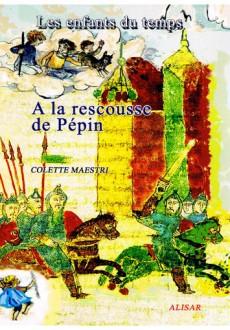 A la rescousse de Pépin