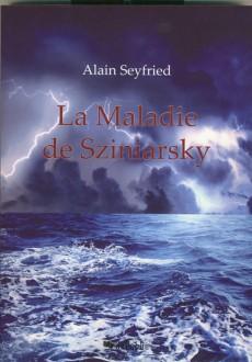 LA MALADIE DE SZINIARSKY