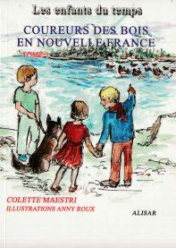 Les enfants du temps - Coureurs des bois en Nouvelle France