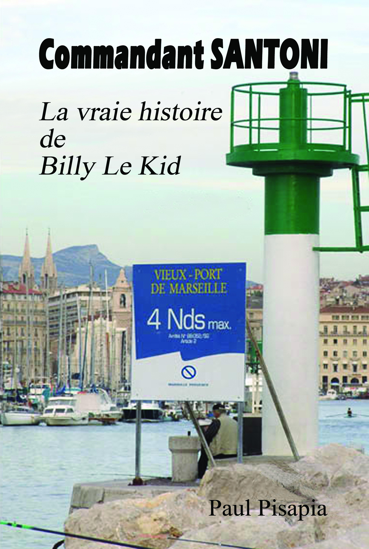 Commandant Santoni, la vraie histoire de Billy le Kid