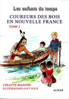 Les enfants du temps - Coureurs des bois en Nouvelle France - Tome 2