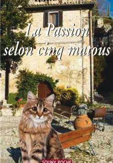 La passion selon cinq matous