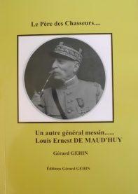 Le père des chasseurs…un autre général messin Louis Ernest de MAUD'HUY