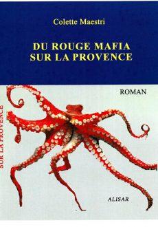 Du rouge mafia sur la Provence