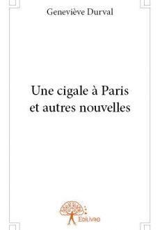 Une cigale à Paris et autres nouvelles