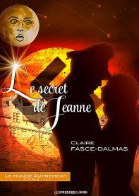 Le Monde Autrement, Tome 3 : Le secret de Jeanne