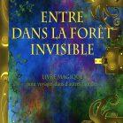 Entre dans la forêt invisible