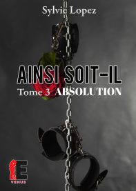 AINSI SOIT IL – Absolution Tome 3
