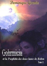 Gohrmicia et la Prophétie des deux Lunes de Belten (Tome 1)