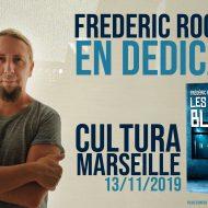 Dédicace de Frédéric Rocchia, Cultura Marseille, le 13/11/2019