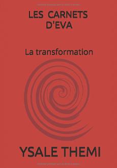 Les carnets d'Eva - La transformation