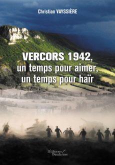Vercors 1942, un temps pour aimer, un temps pour haïr