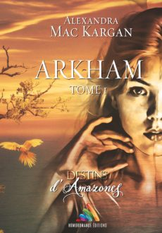 Destins d'Amazones Arkham Tome 1