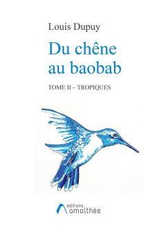 Du chêne au baobab Tome 2