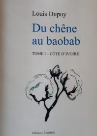 Du chêne au baobab tome I