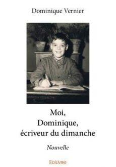 Moi, Dominique, écriveur du dimanche