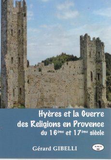 Hyères et la guerre des religions en Provence du 16ème au 17ème siècle